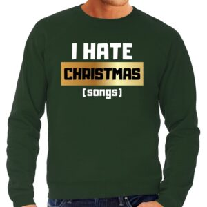 Foute Kersttrui I hate Christmas songs groen voor heren